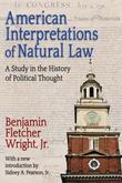 American Interpretations of Natural Law: A Study in the History of Political Thought