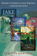 Weird Stories Gone Wrong 3-Book Bundle: Carter and the Curious Maze / Myles and the Monster Outside / Jake and the Giant Hand
