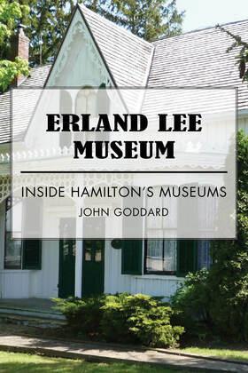 Erland Lee Museum: Inside Hamilton's Museums