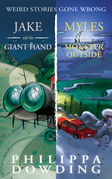 Weird Stories Gone Wrong 2-Book Bundle: Jake and the Giant Hand / Myles and the Monster Outside