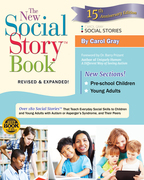 The New Social Story Book, Revised and Expanded 15th Anniversary Edition: Over 150 Social Stories that Teach Everyday Social Skills to Children and Ad