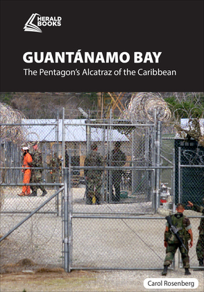 Guant¿namo Bay: The Pentagon?s Alcatraz of the Caribbean