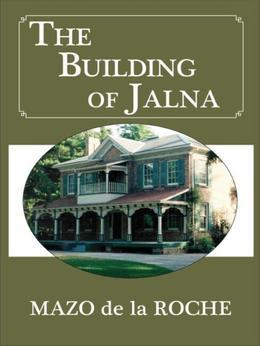 The Building of Jalna