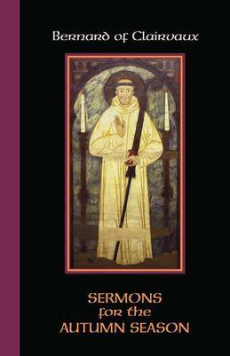 Bernard of Clairvaux: Sermons for the Autumn Season