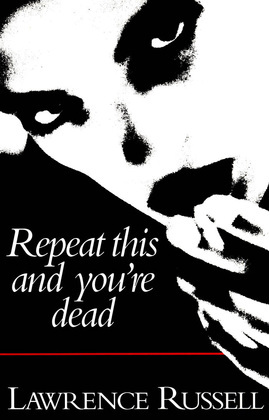 Repeat This and You're Dead