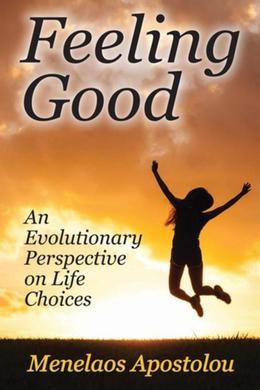 Feeling Good: An Evolutionary Perspective on Life Choices