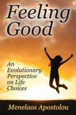 Feeling Good: An Evolutionary Perspective on Life Choices