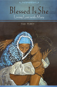 Blessed Is She: Living Lent with Mary