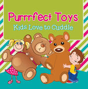 Purrrfect Toys: Kids Love to Cuddle: Toys for Kids the Pets Book