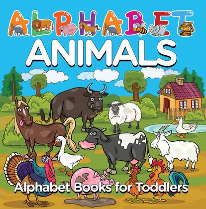Alphabet Animals: Alphabet Books for Toddlers: Phonics for Kids Preschool Edition