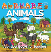 Alphabet Animals: Alphabet Books for Toddlers: Phonics for Kids Preschool Edition