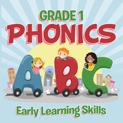 Grade 1 Phonics: Early Learning Skills: Phonics for Kids Alphabets Grade One