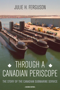 Through a Canadian Periscope: The Story of the Canadian Submarine Service