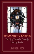 To Do and to Endure: The Life of Catherine Donnelly, Sister of Service