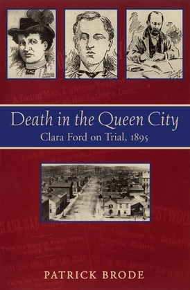 Death in the Queen City: Clara Ford on Trial, 1895