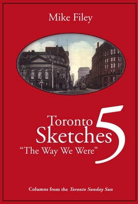 Toronto Sketches 5: The Way We Were