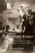 My Brother's Keeper: African Canadians and the American Civil War