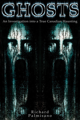 Ghosts: An Investigation into a True Canadian Haunting