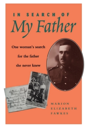 In Search of My Father: One Woman's Search for the Father She Never Knew