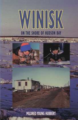 Winisk: On the Shore of Hudson Bay