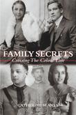 Family Secrets: Crossing the Colour Line