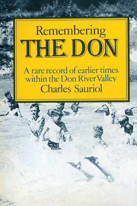 Remembering the Don: A Rare Record of Earlier Times Within the Don River Valley