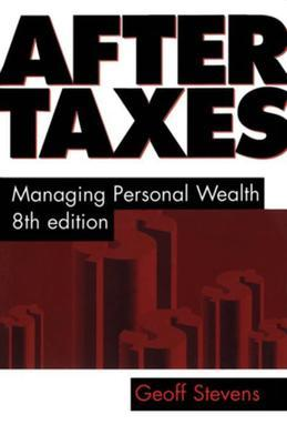 After Taxes: Managing Personal Wealth 8th Edition