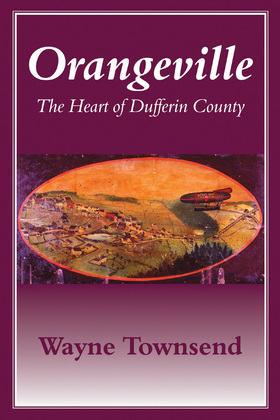 Orangeville: The Heart of Dufferin County