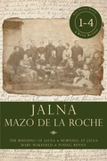 Jalna: Books 1-4: The Building of Jalna / Morning at Jalna / Mary Wakefield / Young Renny