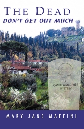 The Dead Don't Get Out Much: A Camilla MacPhee Mystery