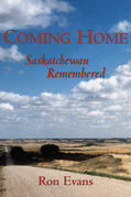Coming Home: Saskatchewan Remembered