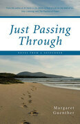 Just Passing Through: Notes From a Sojourner