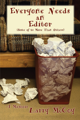 Everyone Needs an Editor (Some of Us More Than Others)