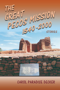 The Great Pecos Mission 1540-2000