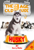 The Husky Old Age Guide 7+