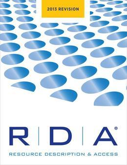 RDA: Resource Description and Access: 2013 Revision
