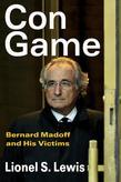 Con Game: Bernard Madoff and His Victims