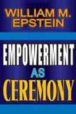Empowerment as Ceremony
