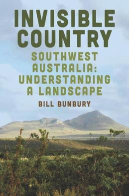 Invisible Country: Southwest Australia: Understanding a Landscape