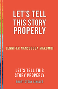 Let's Tell This Story Properly: Let's Tell This Story Properly Short Story Singles