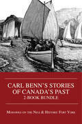 Carl Benn's Stories of Canada's Past 2-Book Bundle