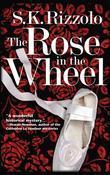The Rose in the Wheel: A Regency Mystery
