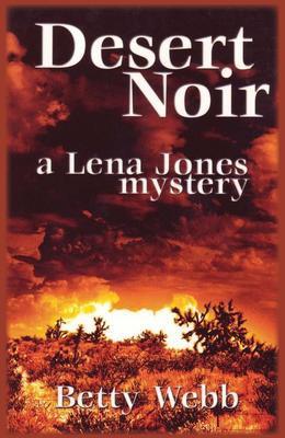 Desert Noir: A Lena Jones Mystery