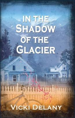 In the Shadow of the Glacier: A Constable Molly Smith Mystery