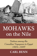 Mohawks on the Nile: Natives Among the Canadian Voyageurs in Egypt, 1884-1885