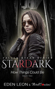 Stardark - How Things Could Be (Book 2) / Fallen Stars: Supernatural Thriller Series