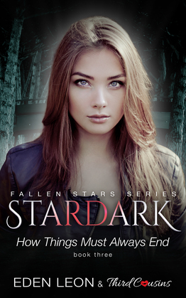 Stardark - How Things Must Always End (Book 3) / Fallen Stars: Supernatural Thriller Series