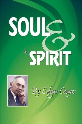 Soul & Spirit: Fully Understand Yourself and Your Life