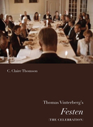 Thomas Vinterberg's Festen (The Celebration)