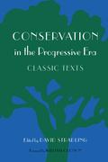 Conservation in the Progressive Era: Classic Texts